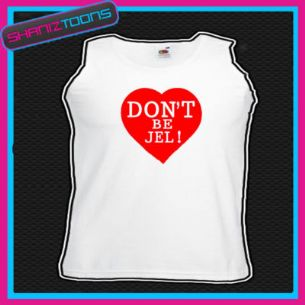 DON'T DONT BE JEL TOWIE ESSEX SLOGAN UNISEX VEST TOP